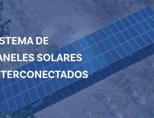 Paneles solares Interconectados a la red, ¿Qué son y como funcionan?